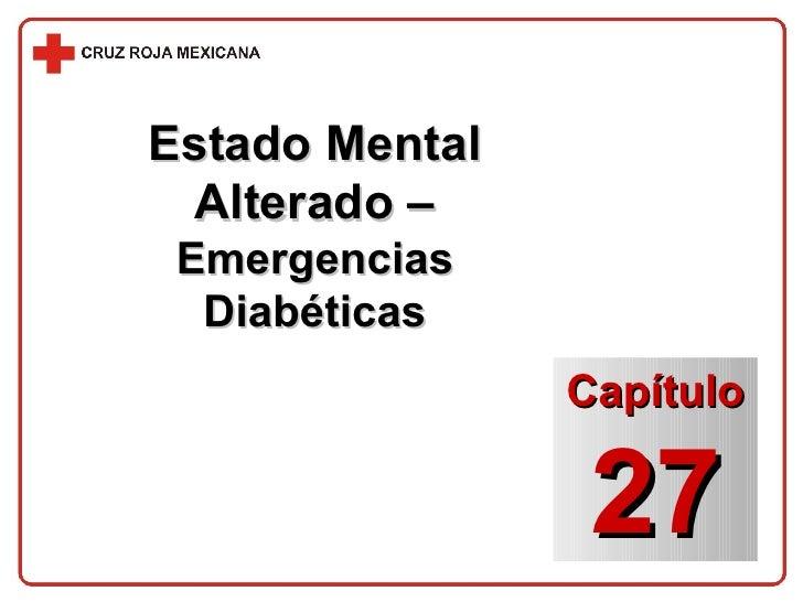Estado Mental Alterado –  Emergencias Diabéticas Capítulo 27