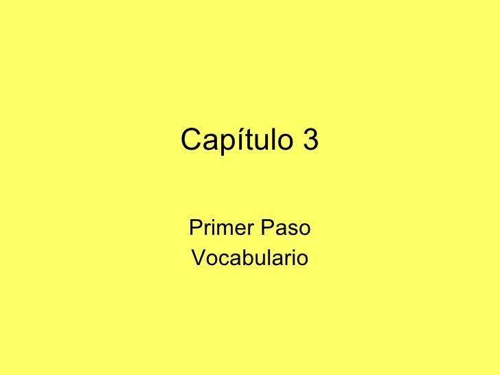 Capítulo 3 Primer Paso Vocabulario