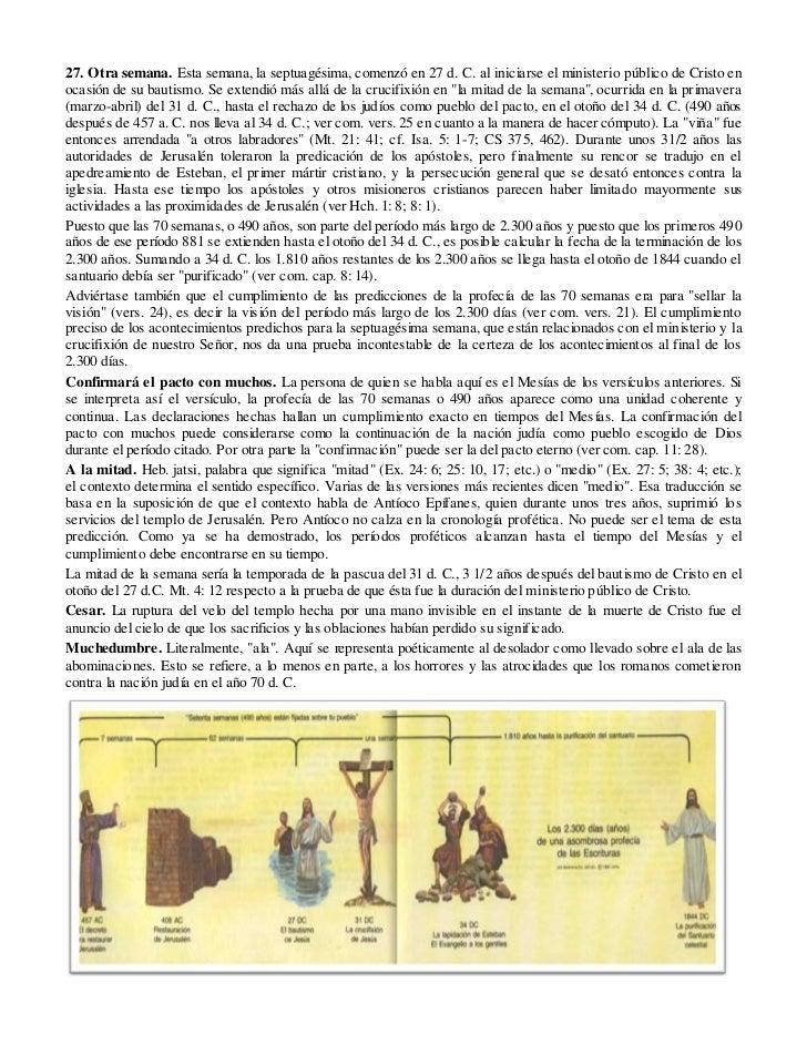 27. Otra semana. Esta semana, la septuagésima, comenzó en 27 d. C. al iniciarse el ministerio público de Cristo enocasión ...