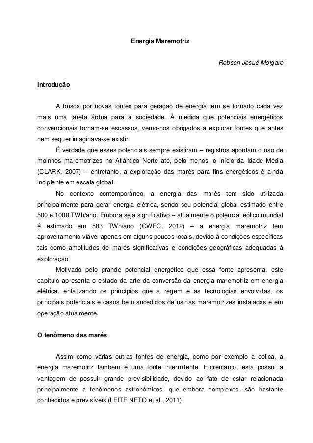 Energia Maremotriz  Robson Josué Molgaro  Introdução  A busca por novas fontes para geração de energia tem se tornado cada...
