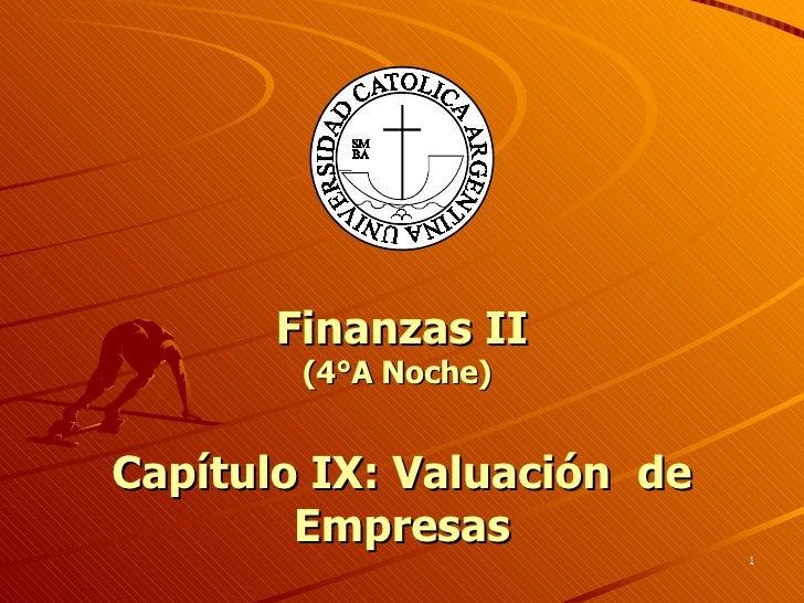 Finanzas II (4°A Noche)     Capítulo IX: Valuación  de Empresas
