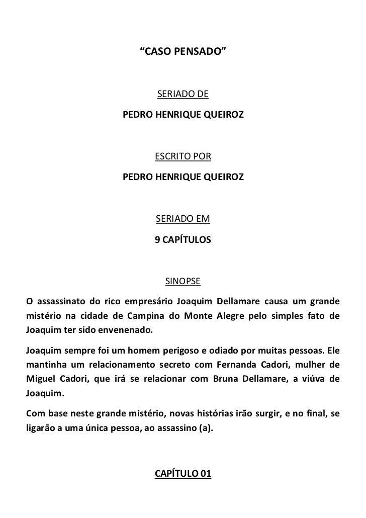 """""""CASO PENSADO""""                               SERIADO DE                       PEDRO HENRIQUE QUEIROZ                      ..."""