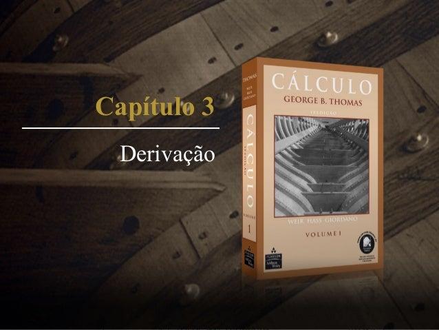 Capítulo 3 Derivação  Cálculo 11a edição