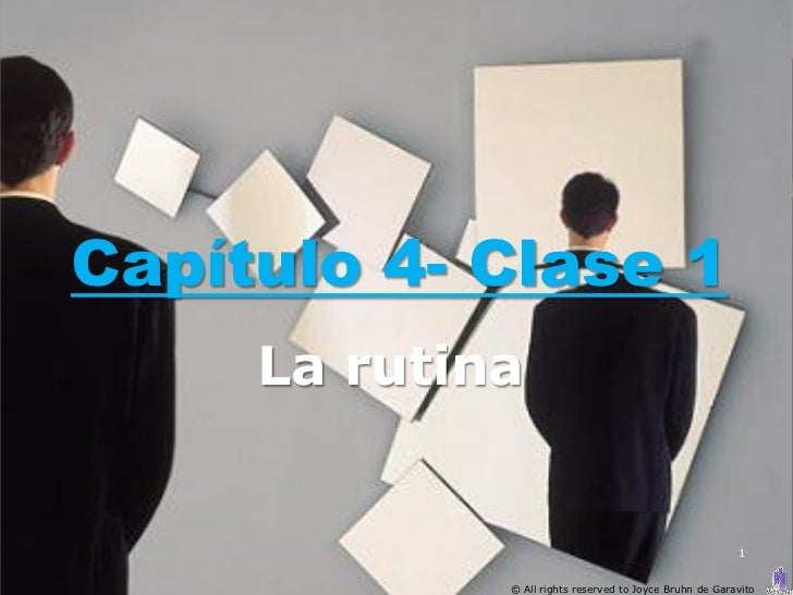 Capítulo 4- Clase 1     La rutina                                                         1             © All rights reser...