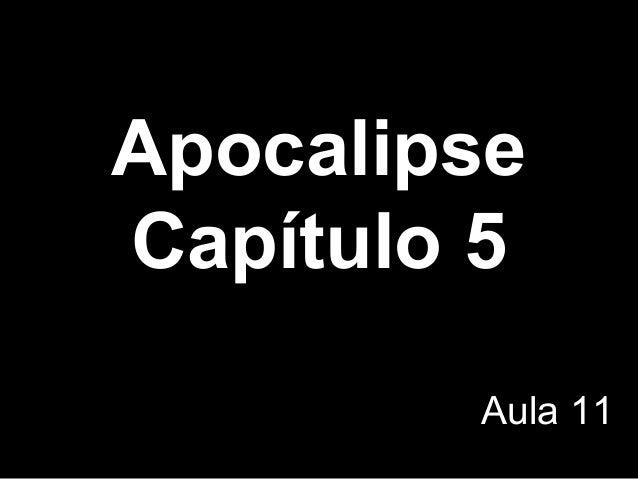 Apocalipse Capítulo 5 Aula 11