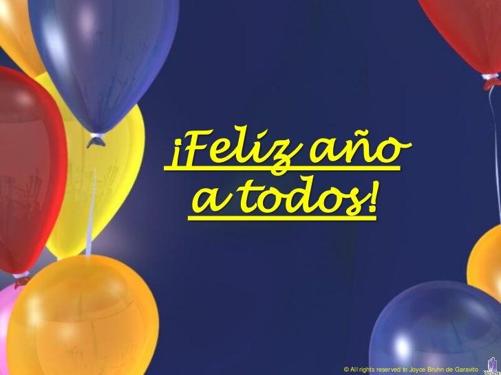 ¡Feliz año a todos!       © All rights reserved to Joyce Bruhn de Garavito