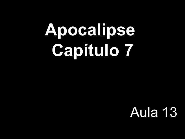 Apocalipse Capítulo 7 Aula 13