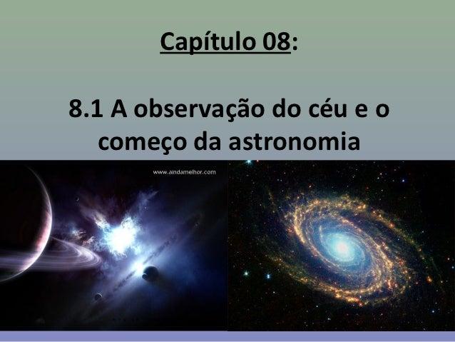 Capítulo 08:8.1 A observação do céu e o   começo da astronomia