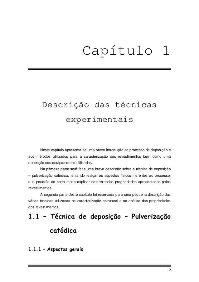 5 Capítulo 1 DDeessccrriiççããoo ddaass ttééccnniiccaass eexxppeerriimmeennttaaiiss Neste capítulo apresenta-se uma breve i...