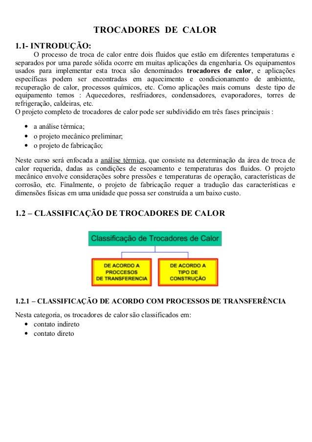 TROCADORES DE CALOR  1.1- INTRODUÇÃO:  O processo de troca de calor entre dois fluidos que estão em diferentes temperatura...