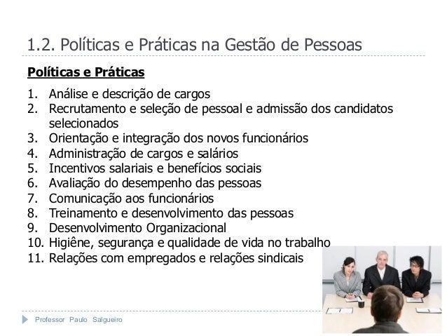 1.2. Políticas e Práticas na Gestão de PessoasPolíticas e Práticas1. Análise e descrição de cargos2. Recrutamento e seleçã...