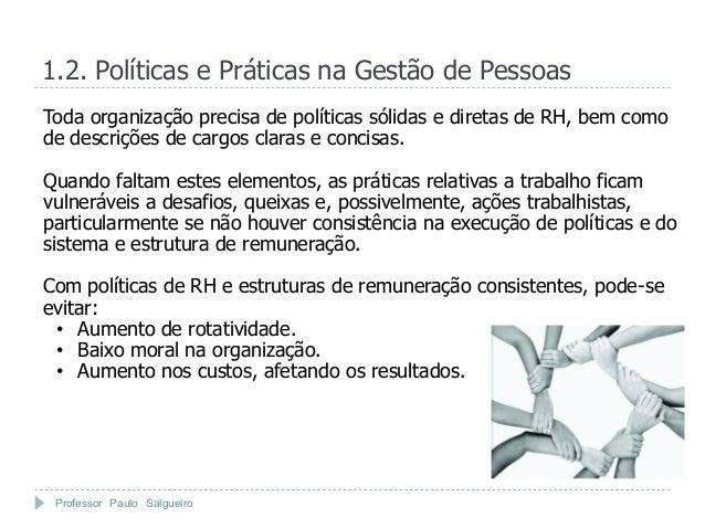 1.2. Políticas e Práticas na Gestão de PessoasToda organização precisa de políticas sólidas e diretas de RH, bem comode de...