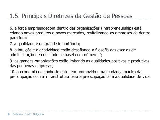 1.5. Principais Diretrizes da Gestão de Pessoas6. a força empreendedora dentro das organizações (intrapreneurship) estácri...
