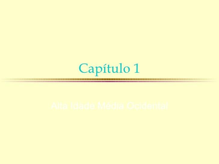 Capítulo 1Alta Idade Média Ocidental