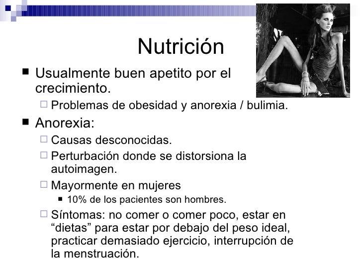 Nutrición <ul><li>Usualmente buen apetito por el crecimiento. </li></ul><ul><ul><li>Problemas de obesidad y anorexia / bul...
