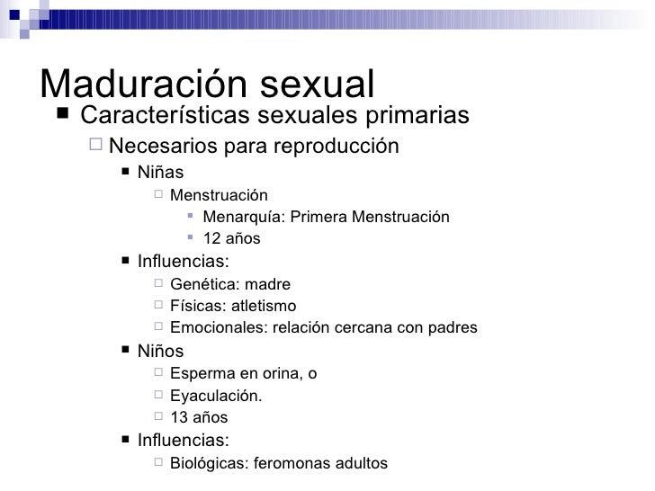 Maduración sexual <ul><li>Características sexuales primarias </li></ul><ul><ul><li>Necesarios para reproducción </li></ul>...
