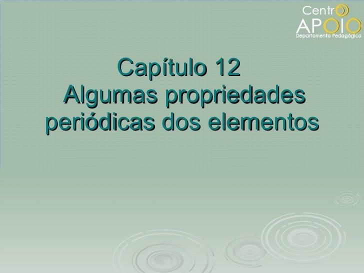 Capítulo 12   Algumas propriedades periódicas dos elementos