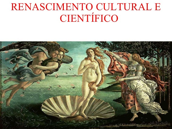 <ul><li>RENASCIMENTO CULTURAL E CIENTÍFICO </li></ul>
