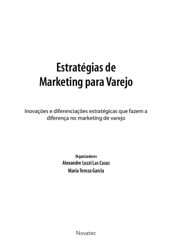 Estratégias de      Marketing para VarejoInovações e diferenciações estratégicas que fazem a        diferença no marketing...