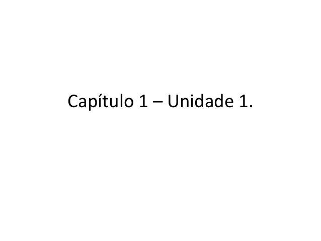 Capítulo 1 – Unidade 1.