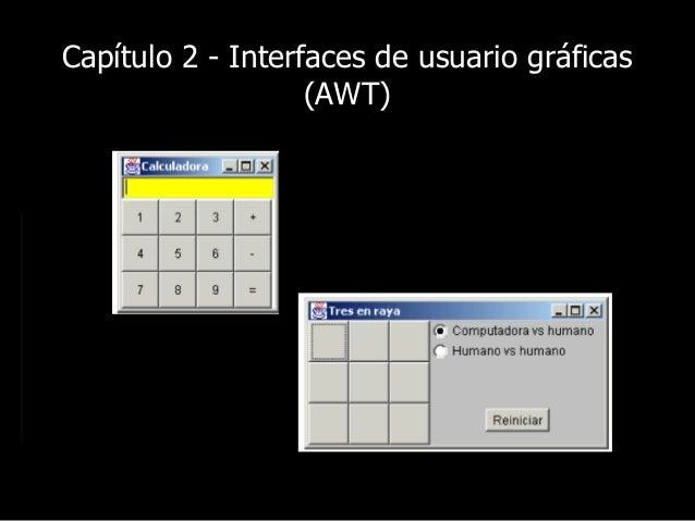 Capítulo 2 - Interfaces de usuario gráficas (AWT)