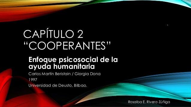 """CAPÍTULO 2 """"COOPERANTES"""" Enfoque psicosocial de la ayuda humanitaria Carlos Martín Beristain / Giorgia Dona 1997 Universid..."""