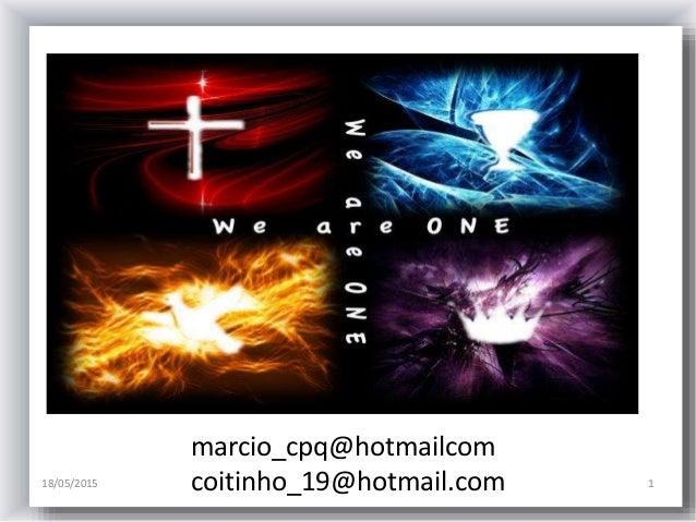 18/05/2015 1 marcio_cpq@hotmailcom coitinho_19@hotmail.com