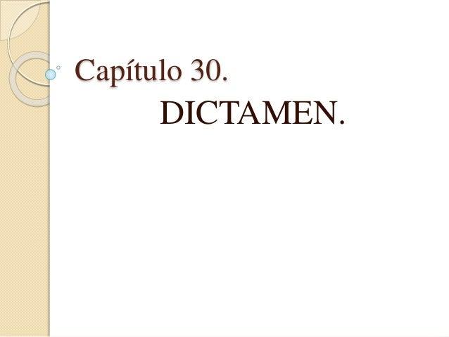 Capítulo 30. DICTAMEN.