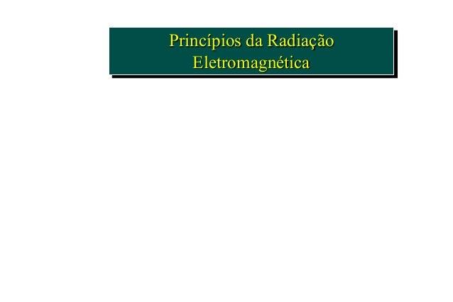 Princípios da Radiação Eletromagnética