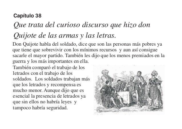 Capítulo 38 Que trata del curioso discurso que hizo don Quijote de las armas y las letras. Don Quijote habla del soldado, ...