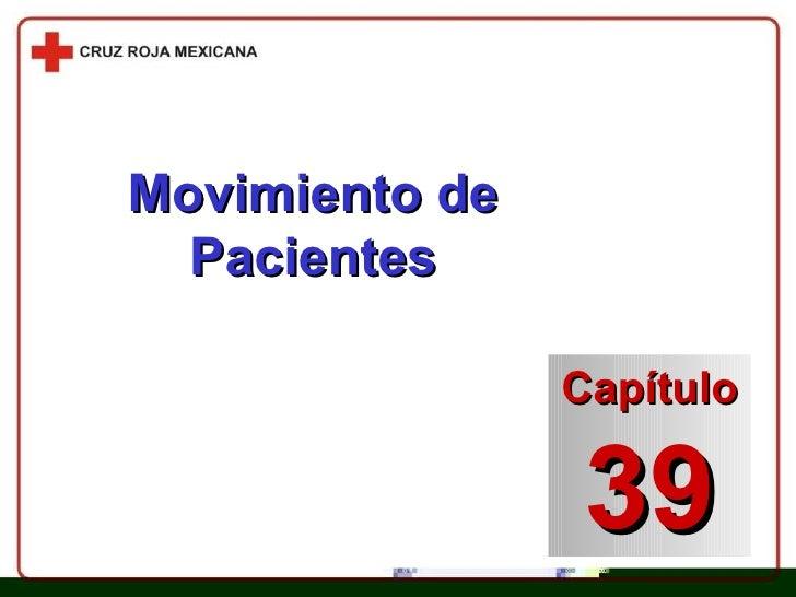 Movimiento de Pacientes Capítulo 39