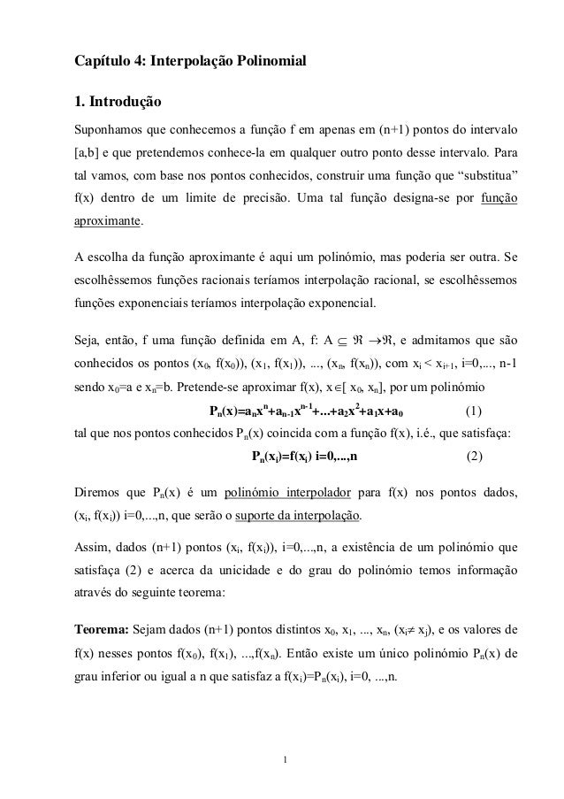 Capítulo 4: Interpolação Polinomial 1. Introdução Suponhamos que conhecemos a função f em apenas em (n+1) pontos do interv...