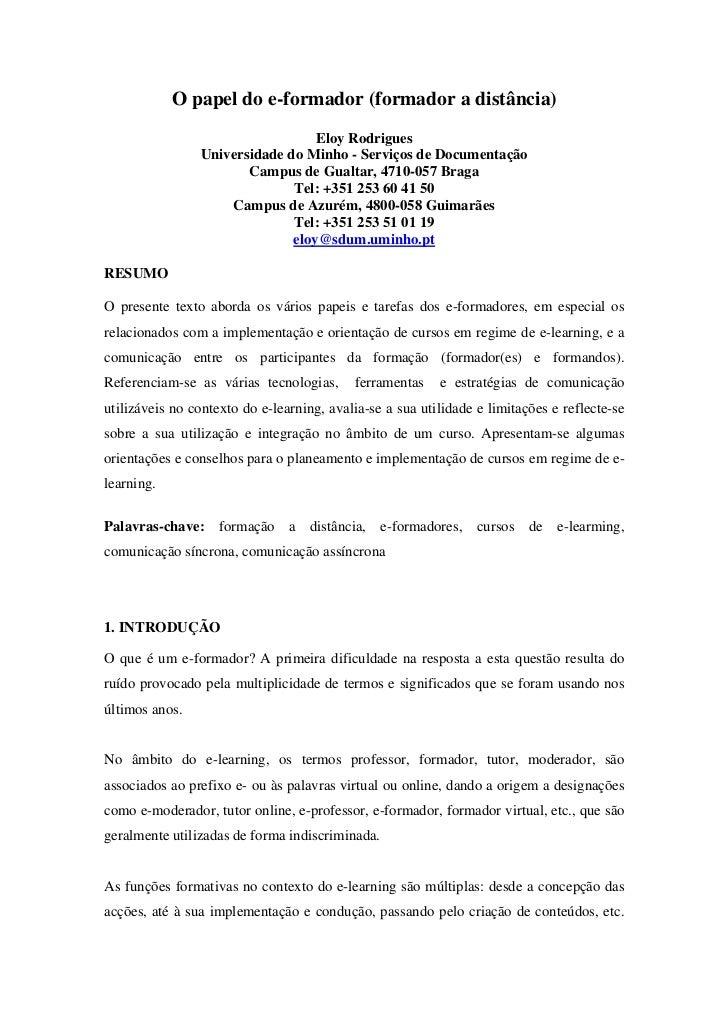 O papel do e-formador (formador a distância)                                  Eloy Rodrigues                Universidade d...
