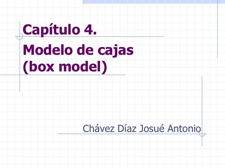 Capítulo 4.Modelo de cajas(box model)        Chávez Díaz Josué Antonio