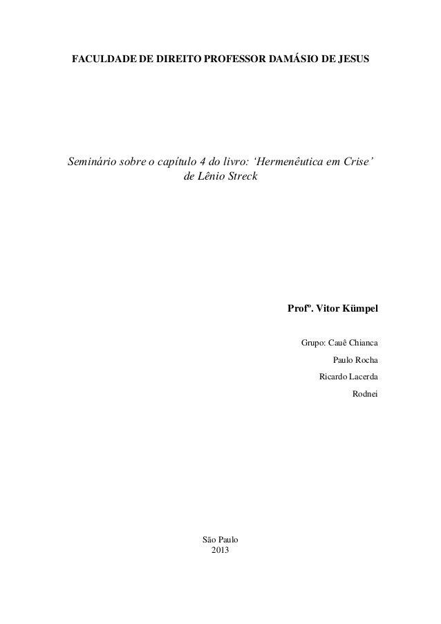 FACULDADE DE DIREITO PROFESSOR DAMÁSIO DE JESUS Seminário sobre o capítulo 4 do livro: 'Hermenêutica em Crise' de Lênio St...