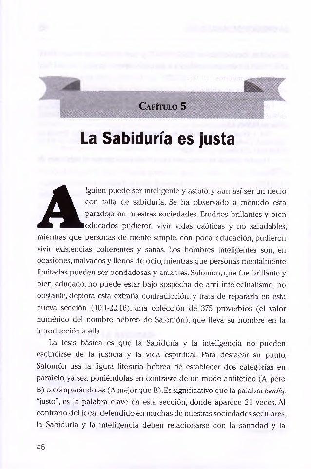 Capítulo 5 La Sabiduría es justa A lguien puede ser inteligente y astuto,y aun así ser un necio con falta de sabiduría. Se...