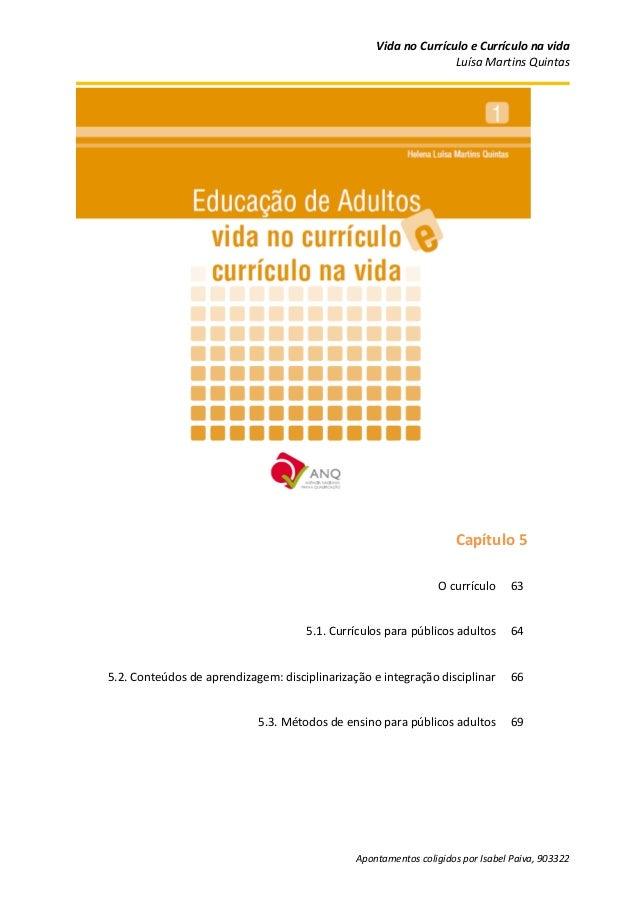 Vida no Currículo e Currículo na vidaLuísa Martins QuintasApontamentos coligidos por Isabel Paiva, 903322Capítulo 5O currí...