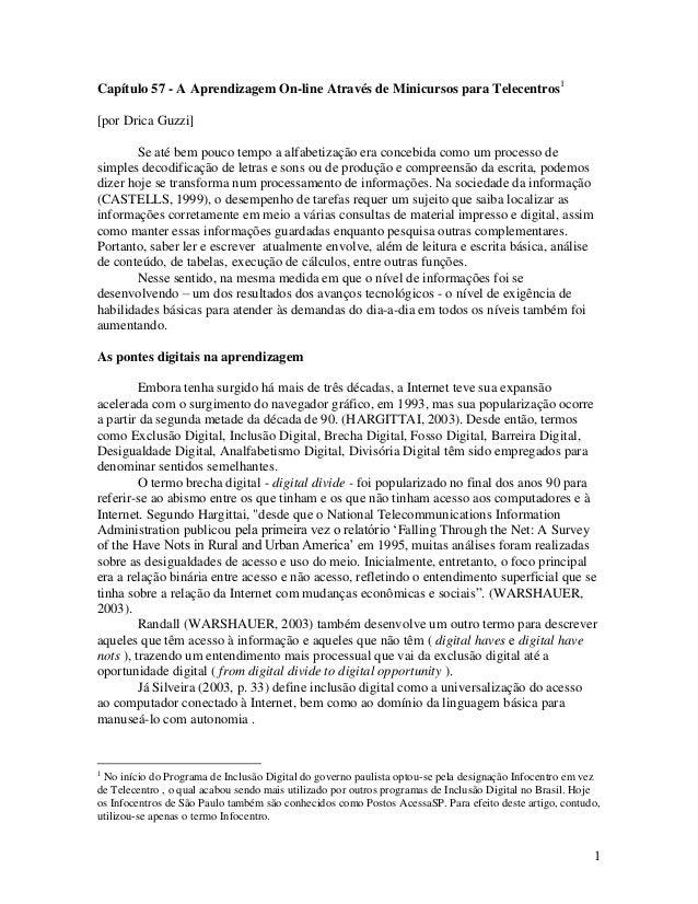 1 Capítulo 57 - A Aprendizagem On-line Através de Minicursos para Telecentros1 [por Drica Guzzi] Se até bem pouco tempo a ...