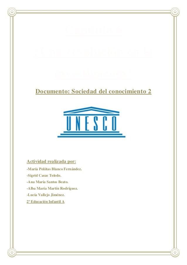 Capítulo 6¿Una revolución en lainvestigación?Documento: Sociedad del conocimiento 2Actividad realizada por:-María Peñitas ...