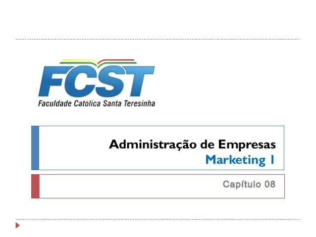 Administração de Empresas Marketing 1 Capítulo 08