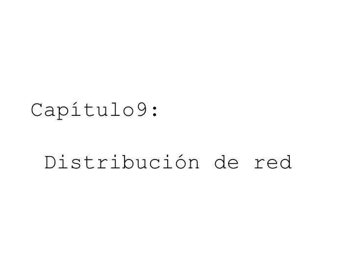Capítulo9:  Distribución de red