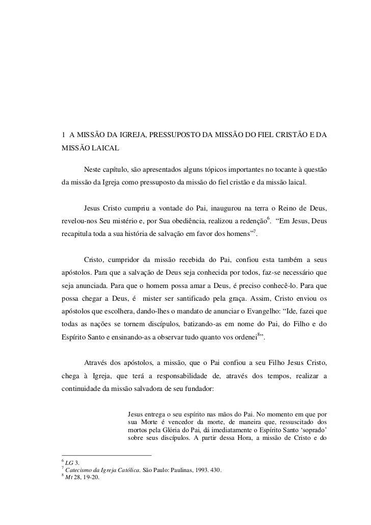 1 A MISSÃO DA IGREJA, PRESSUPOSTO DA MISSÃO DO FIEL CRISTÃO E DAMISSÃO LAICAL        Neste capítulo, são apresentados algu...