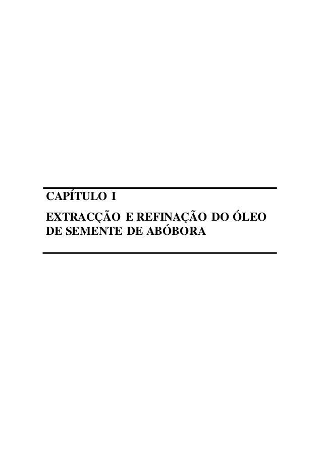 CAPÍTULO I EXTRACÇÃO E REFINAÇÃO DO ÓLEO DE SEMENTE DE ABÓBORA