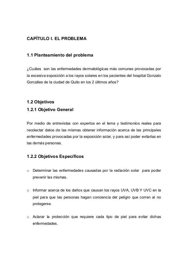 CAPÍTULO I. EL PROBLEMA 1.1 Planteamiento del problema ¿Cuáles son las enfermedades dermatológicas más comunes provocadas ...