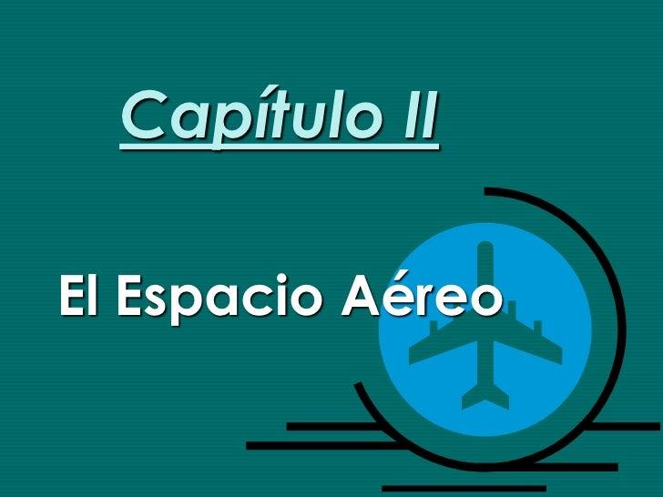 Capítulo IIEl Espacio Aéreo