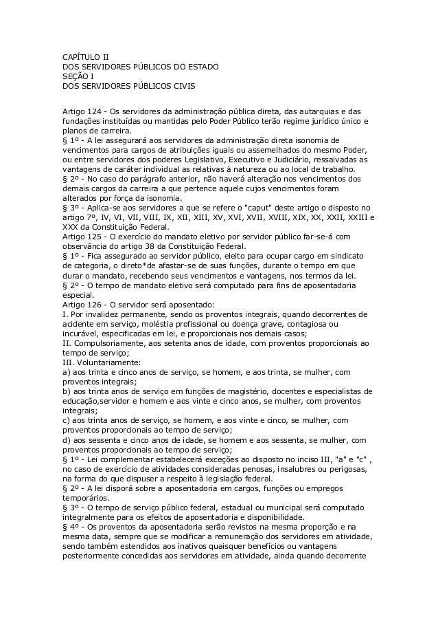 CAPÍTULO IIDOS SERVIDORES PÚBLICOS DO ESTADOSEÇÃO IDOS SERVIDORES PÚBLICOS CIVISArtigo 124 - Os servidores da administraçã...