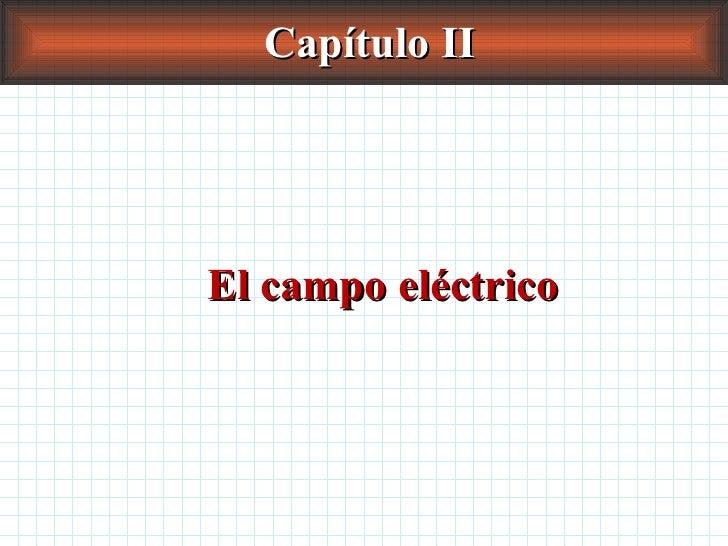 Capítulo II El campo eléctrico