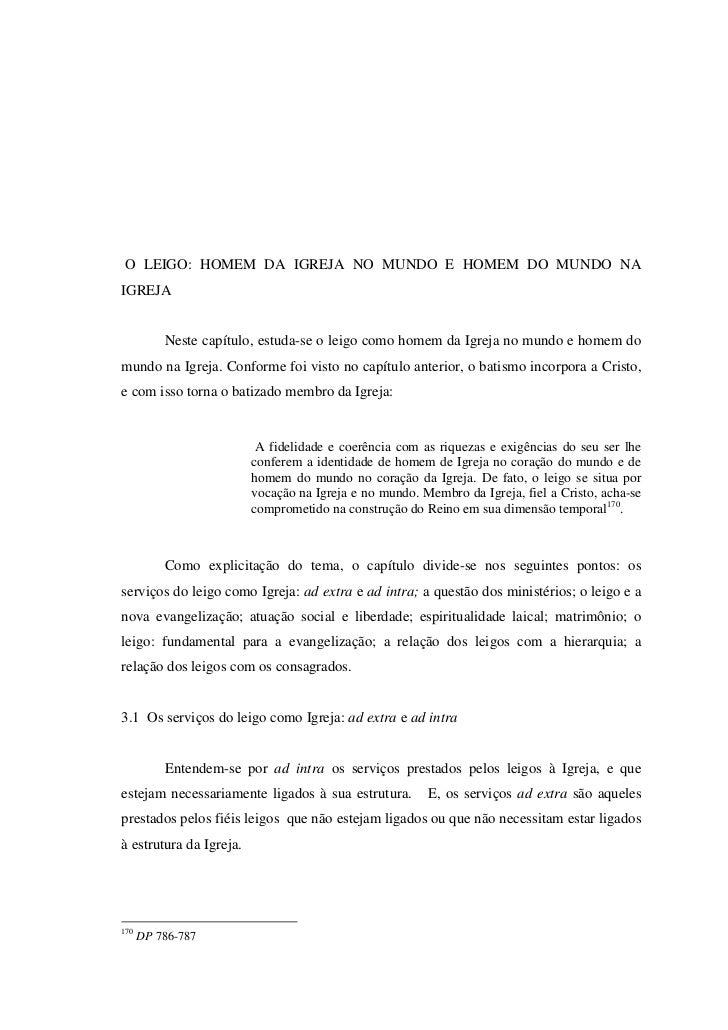 O LEIGO: HOMEM DA IGREJA NO MUNDO E HOMEM DO MUNDO NAIGREJA          Neste capítulo, estuda-se o leigo como homem da Igrej...