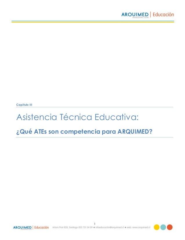 1 Capitulo III Asistencia Técnica Educativa: ¿Qué ATEs son competencia para ARQUIMED?