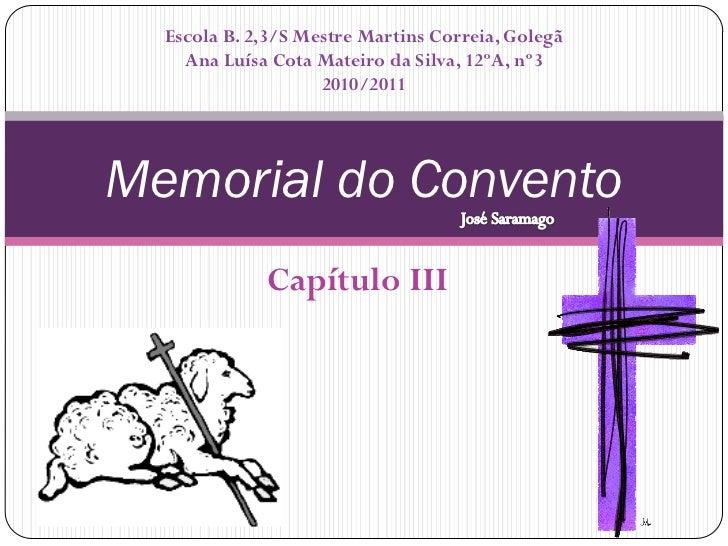 Escola B. 2,3/S Mestre Martins Correia, Golegã    Ana Luísa Cota Mateiro da Silva, 12ºA, nº3                    2010/2011M...